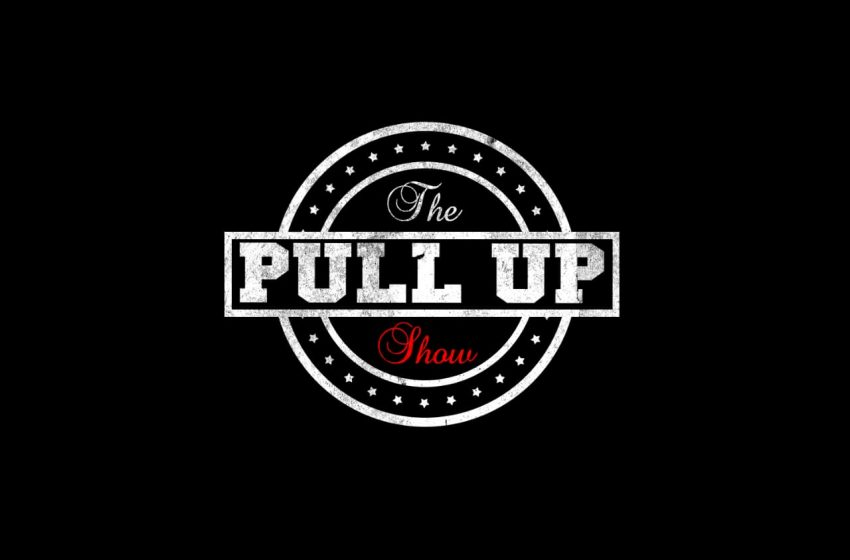 """We gonna #PullUp on you soon, with The Pull Up Podcast Show"""